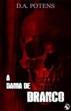 A DAMA DE BRANCO by DAPOTENS