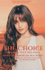 The choice - camren by hwrmonizer