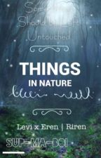 Things in Nature (RiRen/RivaEre) [Hiatus] by sup-ma-boi