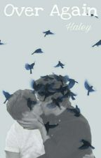 Over Again |Larry Stylinson| by Hazzasonlykiwi