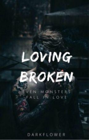 Loving Broken  by yeti2018