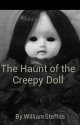 The Haunt of the Creepy Doll by WilliamSteffes