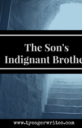 The Son's Indignant Brother by TinaYeager