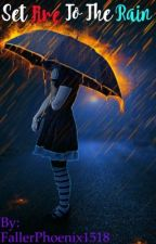 Set Fire to the Rain by Falling_Archer