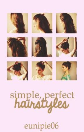 Simple, Perfect Hairstyles by faltering