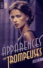 Les apparences sont trompeuses Tome 2 by ktybooks