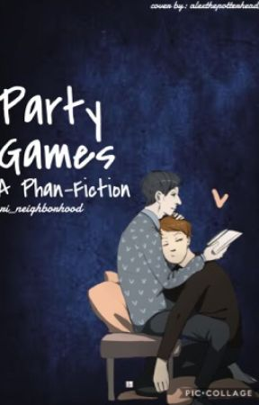 Party games //Phan AU by makisnotonfire
