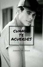 Cuando Te Acuerdes. / Zabdiel De Jesús. by Constanzaaa14