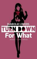 turn down for what [diabolik lovers ]#WOI2017 by nagazi