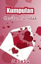 Kumpulan Cerita Pendek (KUMCER) by JaisiQ