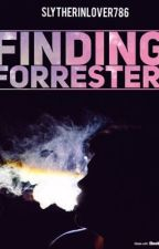 Finding Forrester  by slytherinlover786
