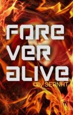 Forever Alive by SERNHT