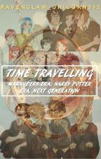 Time Travelling - A Marauder Story by ravenclaw_unicorn312