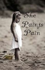 She Paints Pain by hmarieh1218