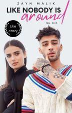 """""""Like nobody is around """" Zayn Malik by lau_ejct"""