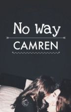 No Way//camren by Pezberry88