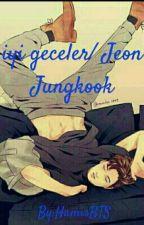 iyi geceler/ Jeon Jungkook (Bitti) by HamisBTS