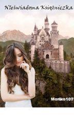 Nieświadoma księżniczka by Moriko107