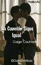La Canción Sigue Igual (Caigo Cautivo #3. Malec AU) by ElGatoDeAlicia