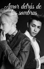 Amor detrás de las Sombras - Eunhae - Adaptación by LeexLee4ever