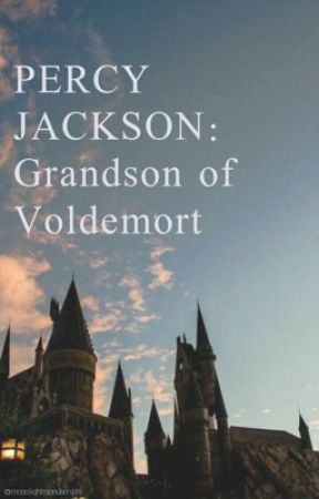 Percy Jackson: Grandson of Voldemort by susanjace