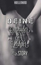 Deine SchülerXLehrer Story by Hoellenkind
