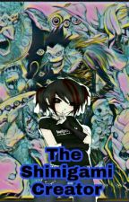 The Shinigami Creator (Death Note Fanfic) by Kureiji_otaku