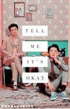•Tell me it's okay ∴ pcy x osh by bubbletrixx