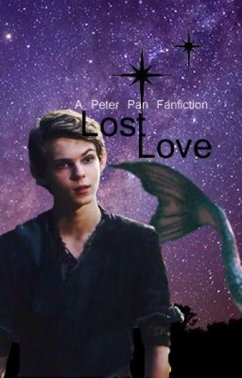 Lost Love (Robbie Kay/ Peter Pan/ OUAT)