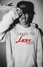 Learn to love - again [MAGCON] by ItsanAarongirl