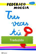 Três veces tú (Traduzido em português) by Ynnallima