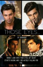 Those eyes (Armaan Riddhima fanfic) by DrWho97