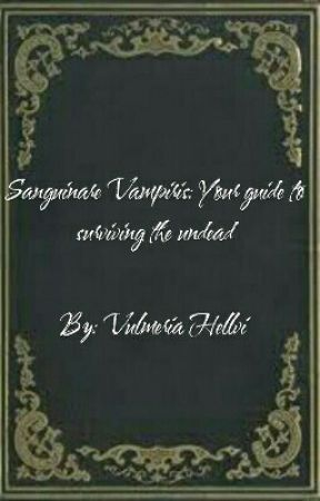 Sanguinare Vampiris: Your guide to surviving the undead by RusticRaven