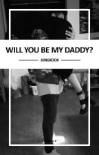 Will you be my Daddy? by roseborry