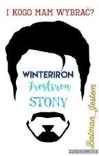 I kogo mam wybrać? Winteriron/Stony/Frostiron by Batman_Jestem