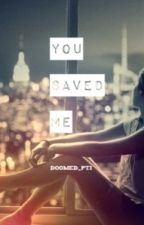 You saved me by Doomed_PTI