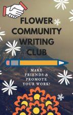 Flower Community Writing Club [CLOSED] by flowercommunity