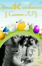 Opowieść wielkanocna    Camren FF    by MissJauregui16