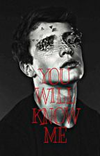 You Will Know Me by nerds_arnt_noobs