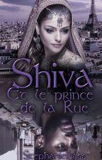Shiva et Le Prince de la rue [Terminée ] by StphanieBass