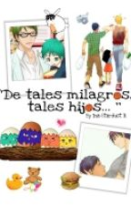 """""""De tales milagros, tales hijos... """" by Stardust-chan"""