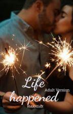Life Happened (Adult Version) by RmandaR