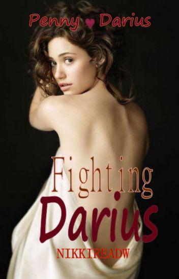 Fighting Darius (Completed) Penny & Darius
