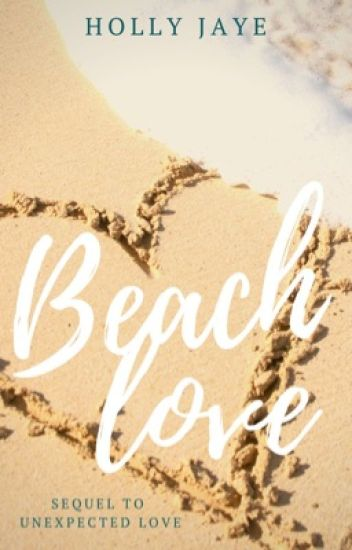 Beach Love [Sequel to Unexpected Love]