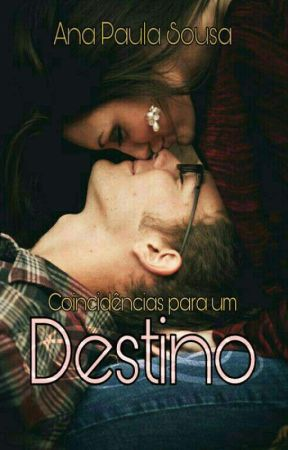 Coincidências Para Um Destino(Hiato) by AutoraAnaPaula