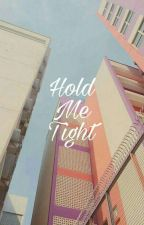 [2] Hold Me Tight ✔ by taecrush