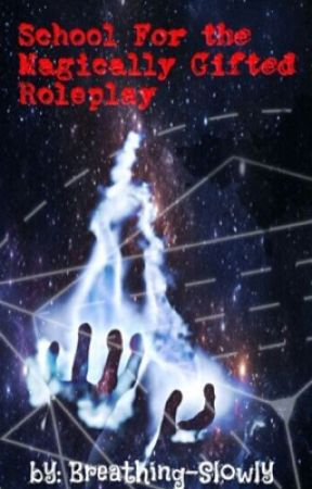 School For The Magically Gifted Roleplay by Breathing-Slowly