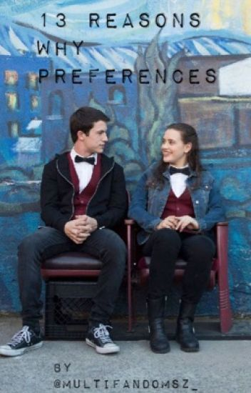 13 Reasons Why Preferences