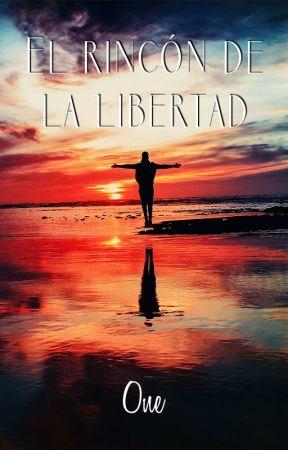 El rincón de la libertad by OneUnforgiven