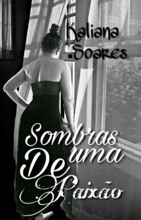 Sombras de uma paixão by KalianaSoares